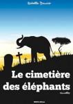 Le cimetière des éléphants. Isabelle Bouvier  Auto-édition  Réalisation Passeurs-de-savoirs ebook