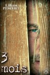3  Mois  Lilian Peschet- Couv. Ch.Malinoswki Ed.. Double K