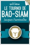 Le tournoi de Bao-Siam  Jacques Fuentealba Walrus, collection Micro