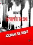 La prophétie du sang. Tome 1 : Journal de mort  Chantal Khiri-Schmitt Mots Ouverts - éditions numériques  Mai 2013