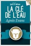 La clé de l'eau d' Agnès Evans Walrus. Coll. Micro Mai 2013