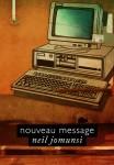 Nouveau message - Neil Jomunsi  Auto-édition - ebook  Projet Bradbury n° 1  Couverture Roxane Lecomte