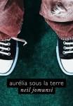 aurélia sous la terre  Neil Jomunsi Auto-édition – Ebook Projet Bradbury N° 6 Couverture :Roxane Lecomte