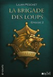 La Brigade des loups : 2ème épisode Lilian Peschet Voy'el- collection e-courts Couverture : El Theo