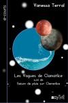 Les vagues de Clamatlice suivi de Saison de pluie sur Clamatlice Vanessa Terral Editions Voy' [EL] -Coll. E-courts Ebook - Juin 2013