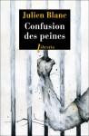 Confusion des peines - Julien Blanc Editions Libretto Parution octobre 2013