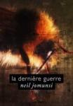 La dernière guerre - Neil Jomunsi Auto-édition – Ebook Projet Bradbury N°10 Couverture :Roxane Lecomte