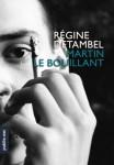 Martin le Bouillant - Régine Detambel  Editeur Publie.net - Coll.Temps réel 09/06/2013