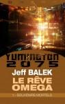 Le rêve Omega-Ep.1: Souvenirs mortels Auteur : Jeff Balek  Ed.Bragelonne - Coll. Snark Janvier 2014