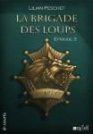 La Brigade des loups : 3ème épisode Lilian Peschet Voy'el- collection e-courts Couverture : El Theo