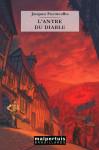 L'antre du diable - Jacques Fuentealba  Editions Malpertuis - Février 2014 Ill. de Tim Chiesa 194 pages - 15 €